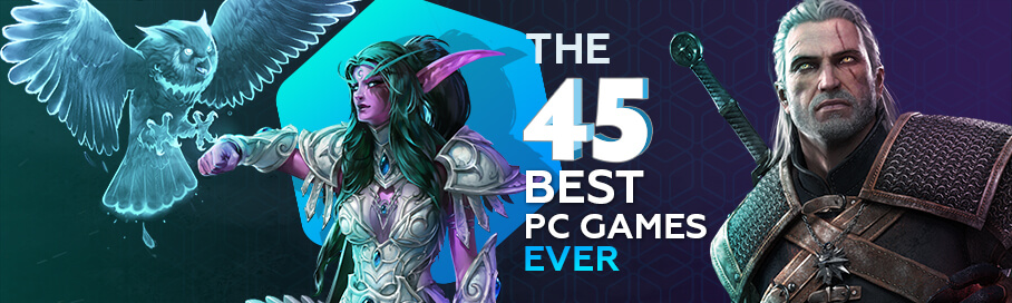45 Best PC Games of All Time
