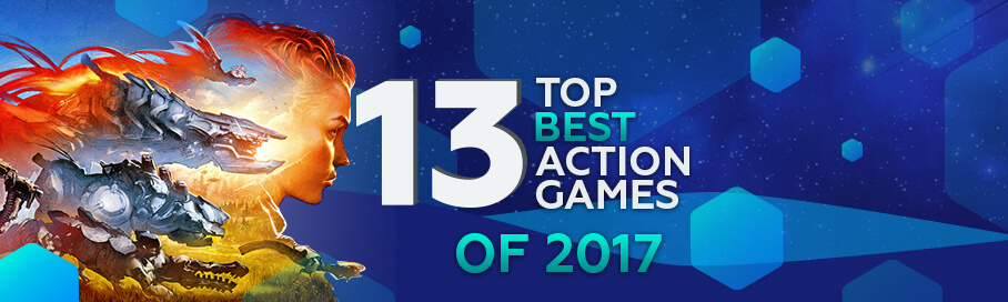 Top 13 Action Games - Best of 2017