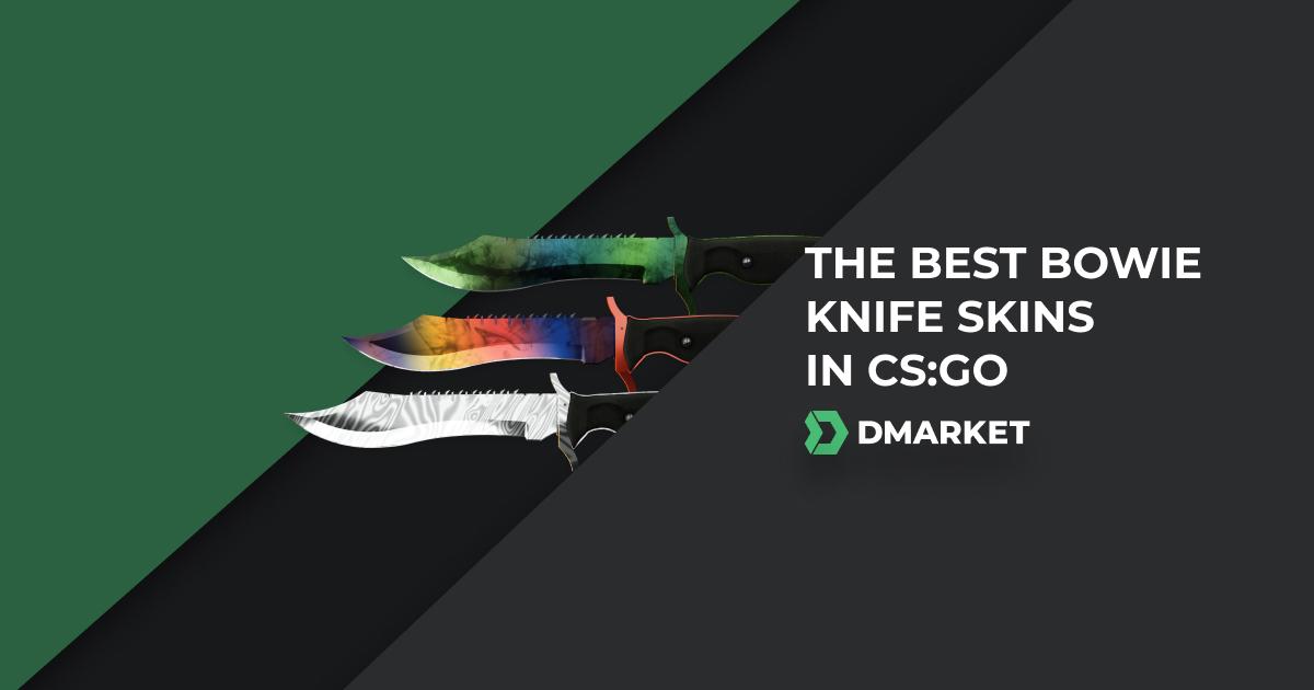 The Best 7 Bowie Knife Skins in CS:GO | DMarket | Blog