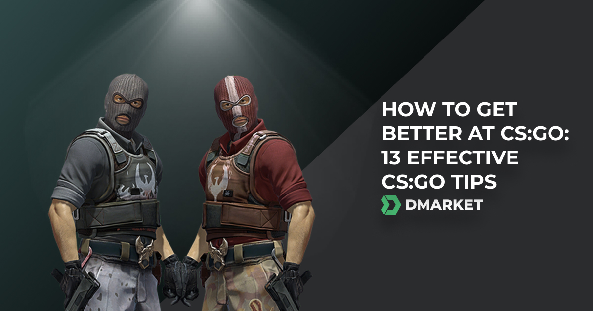 The 13 Best CS:GO Tips or How to Get Better at CS:GO