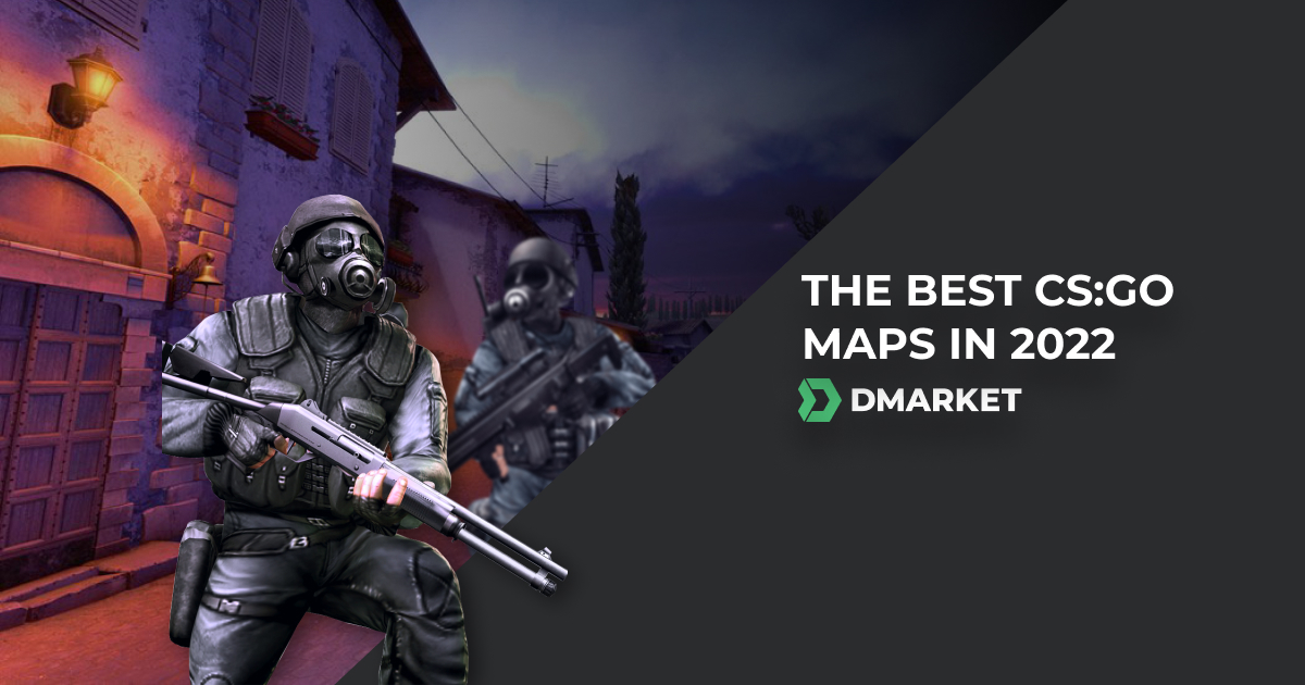 The Best Maps to Play CS:GO