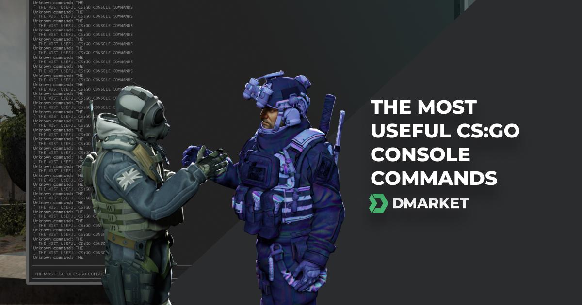 CS:GO Console Commands - Complete List | DMarket | Blog