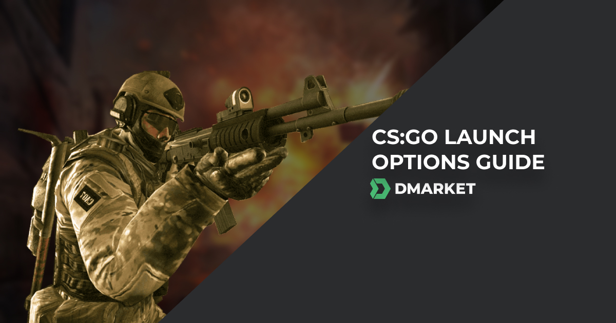 CS:GO Launch Options - An Ultimate Guide | DMarket | Blog