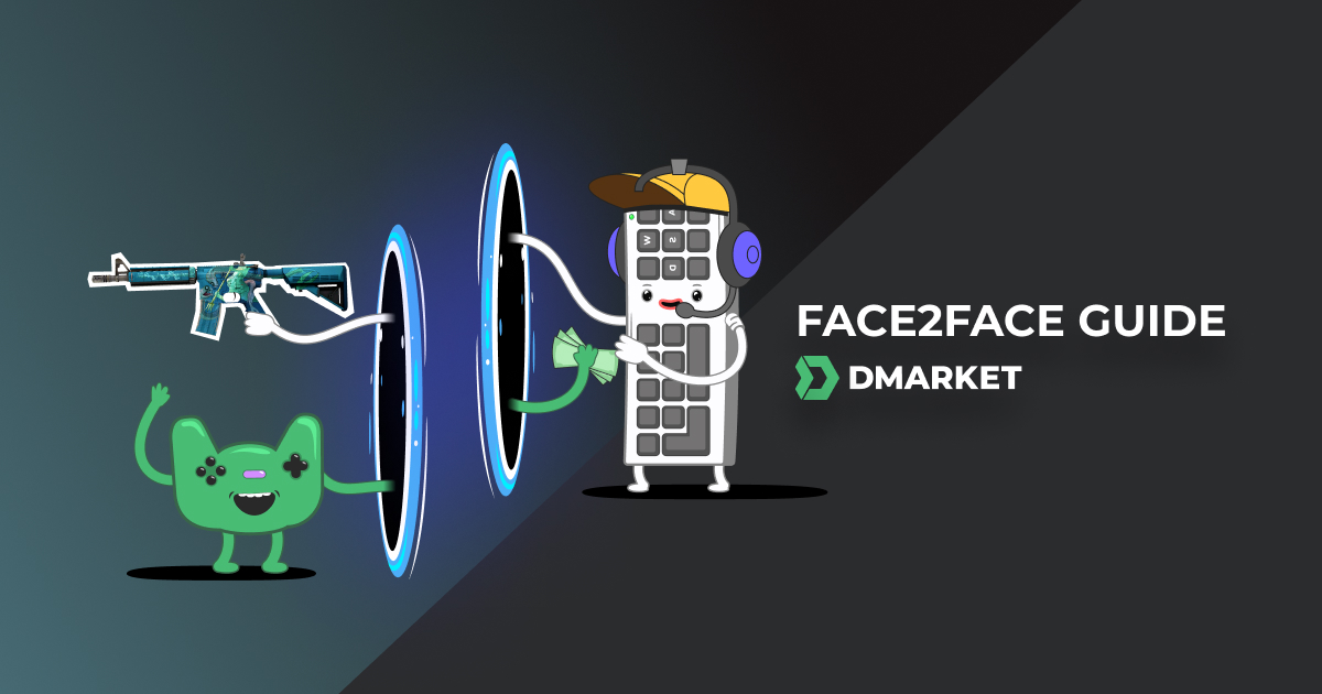 How to Take Advantage of Face2Face Trading on DMarket