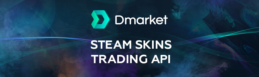 Steam Skins API | Trading on Dmarket