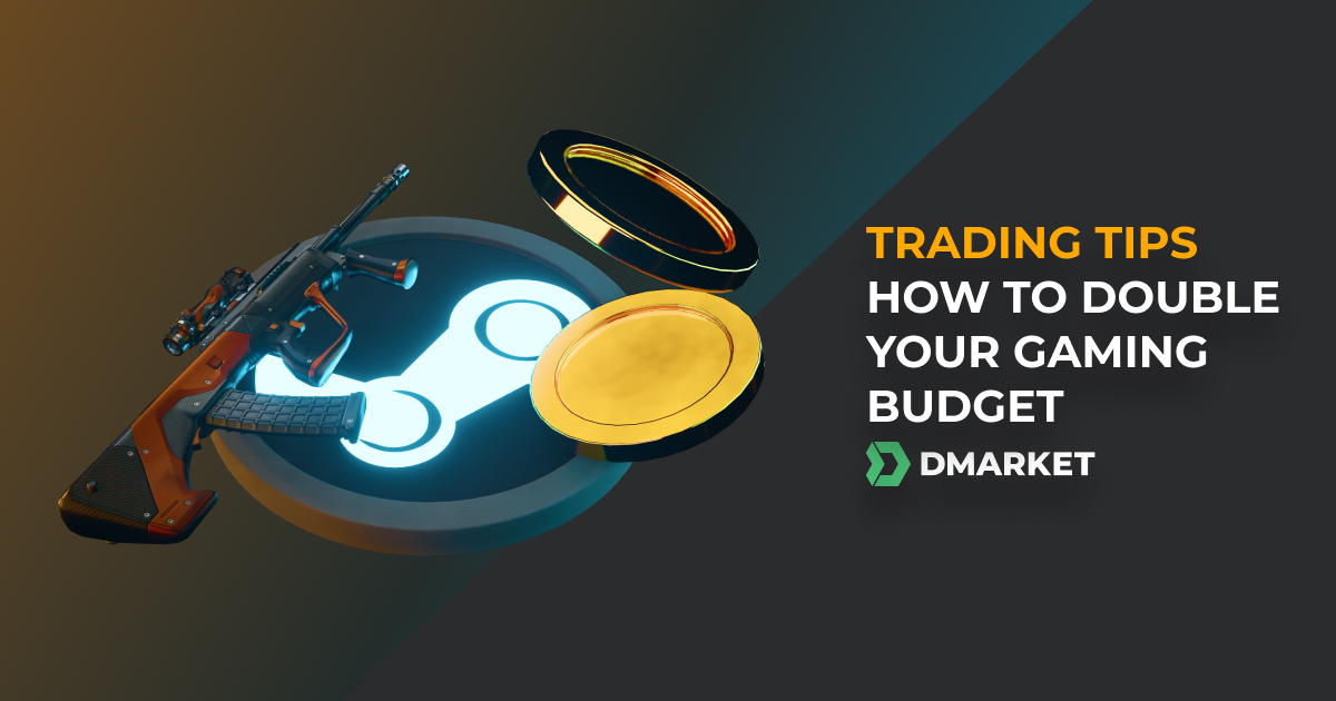 Trading Tips: How to Double Your Gaming Budget With DMarket
