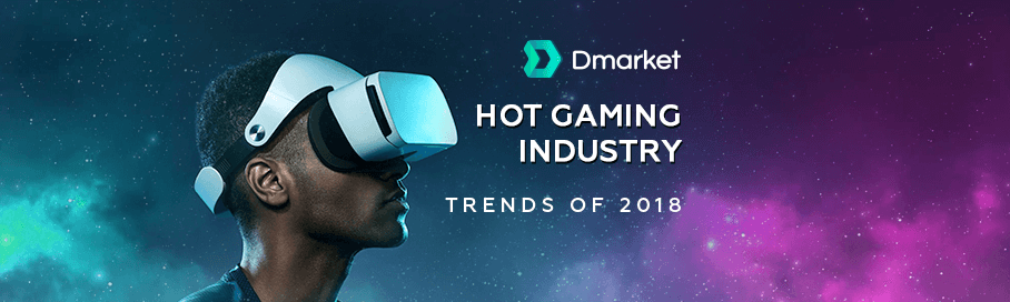 TOP Video Gaming Industry Trends of 2018