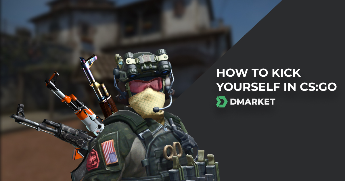 How to Kick Yourself in CS:GO and Don't Get Ban   DMarket   Blog
