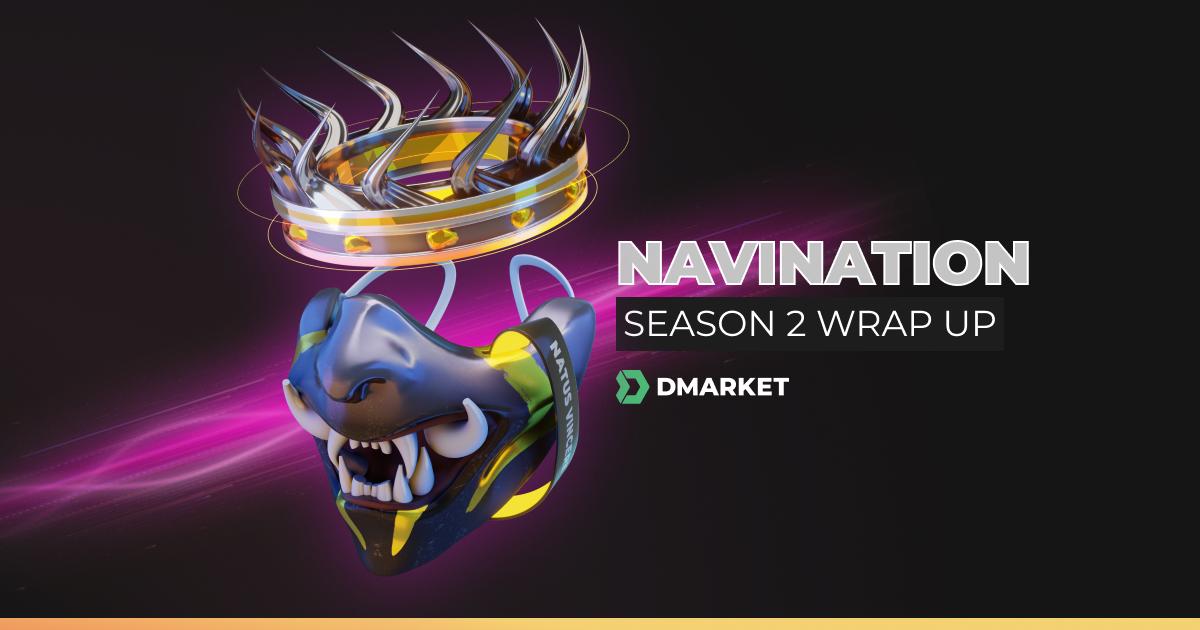NAVINATION SEASON 2 WRAP UP | DMarket | Blog