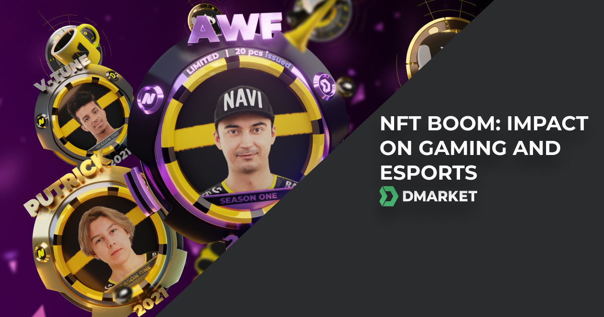 How NFTs Are Going to Change Gaming and Esports Industry | DMarket | Blog